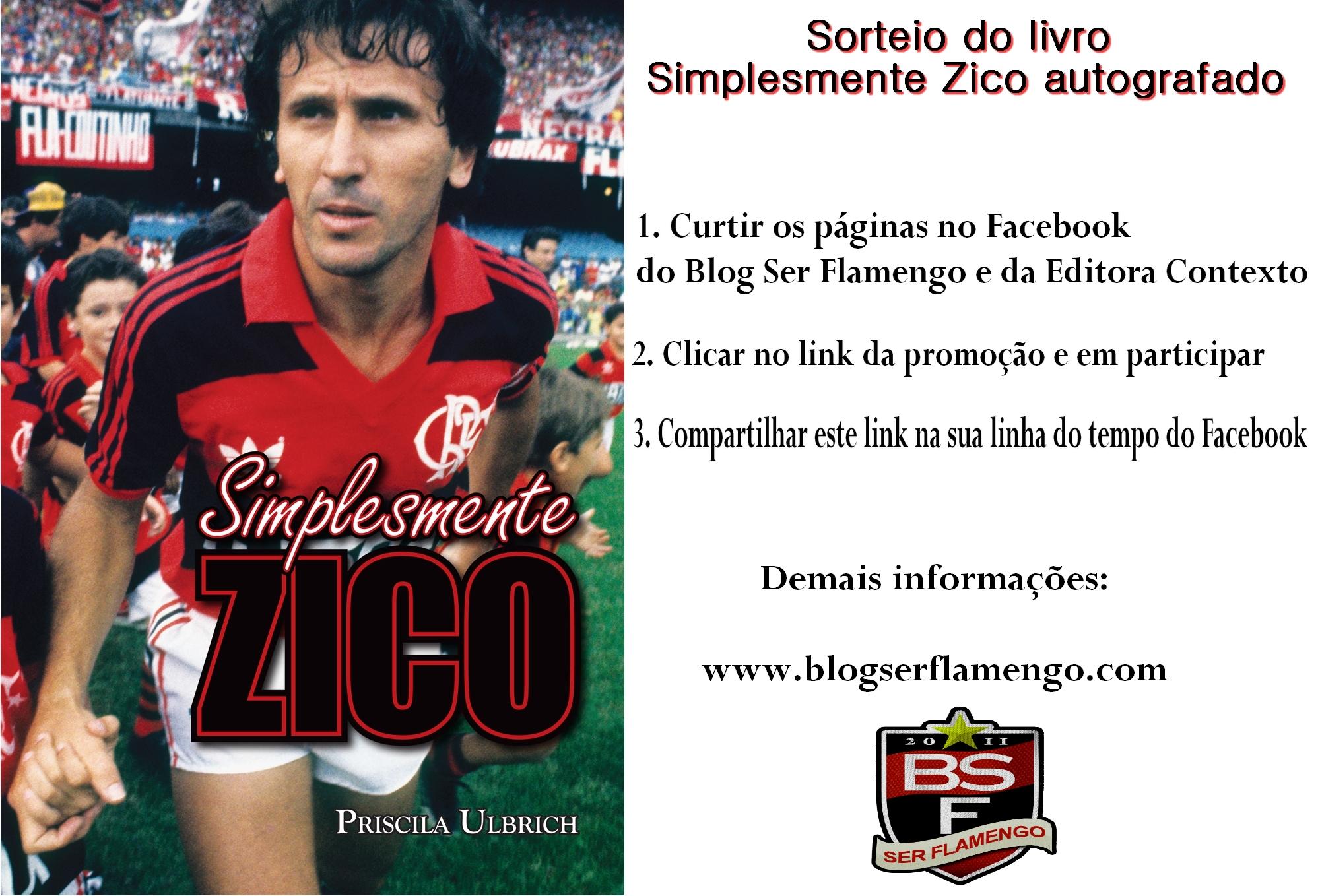 """O Blog Ser Flamengo e a Editora Contexto estão sorteando em parceria o  livro """"Simplesmente Zico"""" autografado pelo próprio Zico. 497d46bd6a1e5"""