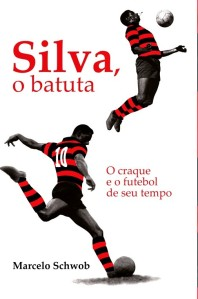 Capa_Livro_Silva_o_Batuta_Blog_ser_Flamengo